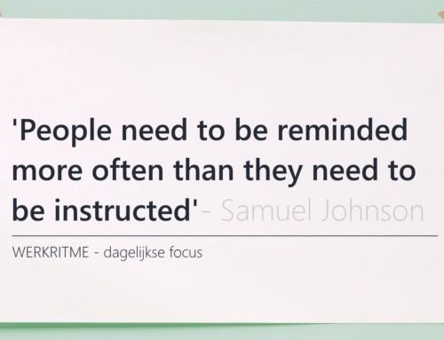 Dagelijkse focus: Mensen hebben vaker reminders nodig dan instructie